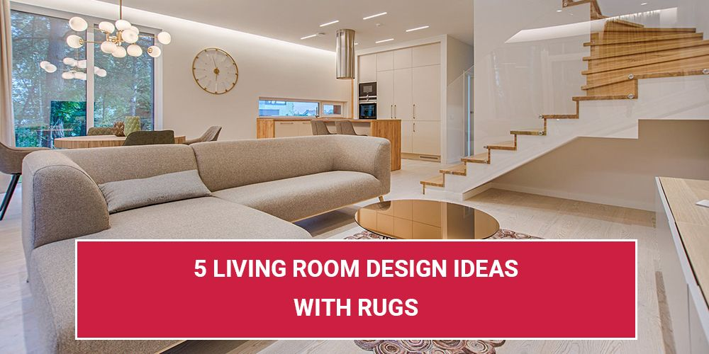 5 Living Room Design Ideas with Rugs -