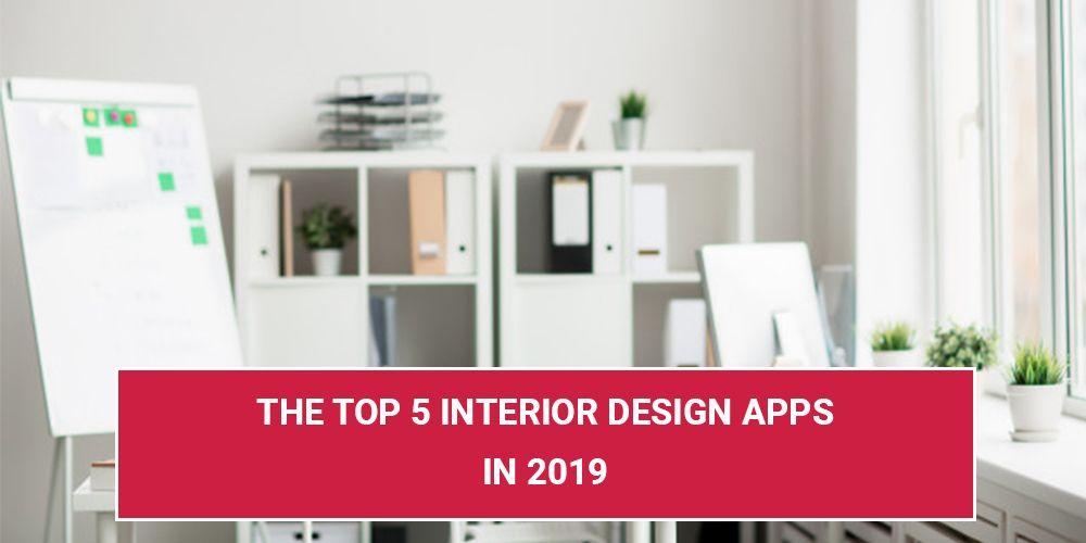 The Top 5 Interior Design Apps In 2019