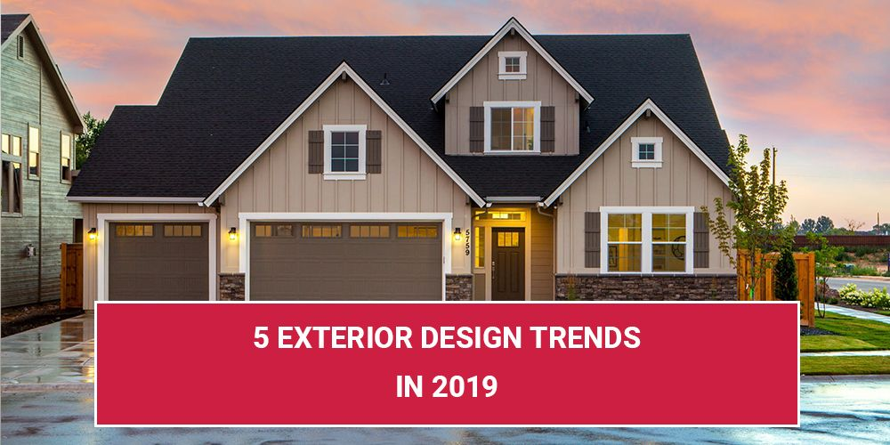 5 Exterior Design Trends in 2019
