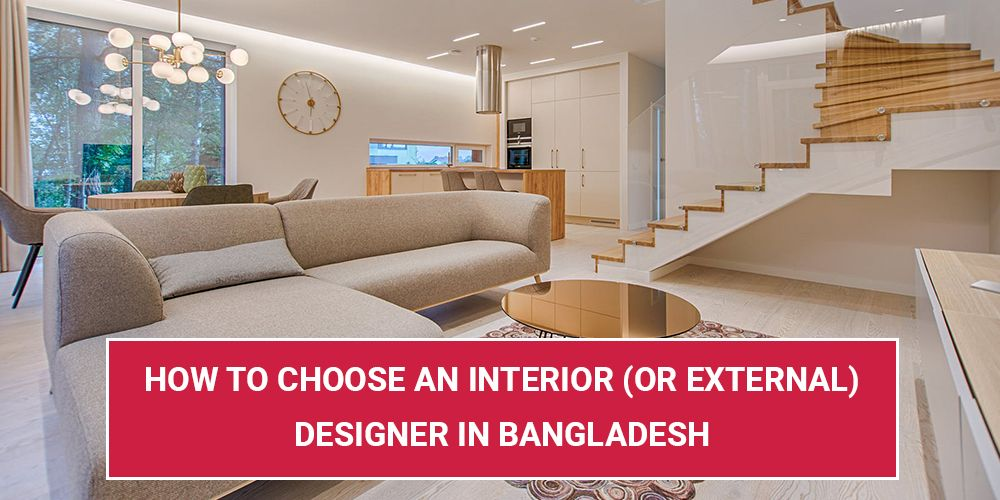 How To Choose an Interior (or External) Designer in Bangladesh: The Imagine Interiors Guide