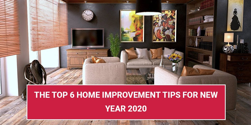 The Top 6 Home Improvement Tips For New Year 2020