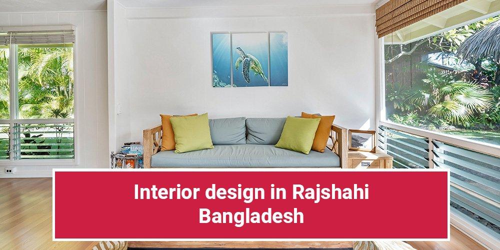 Interior design in Rajshahi – Bangladesh