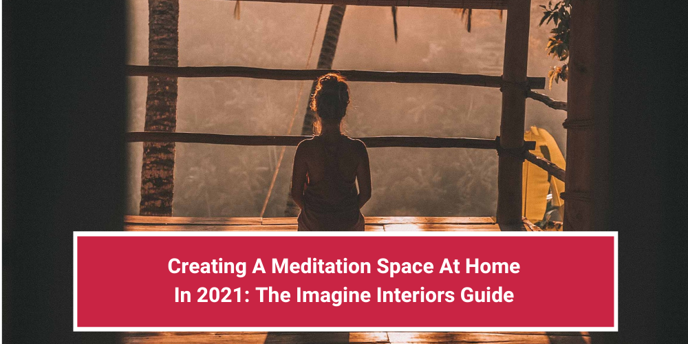 Creating A Meditation Space In Your Home In 2021